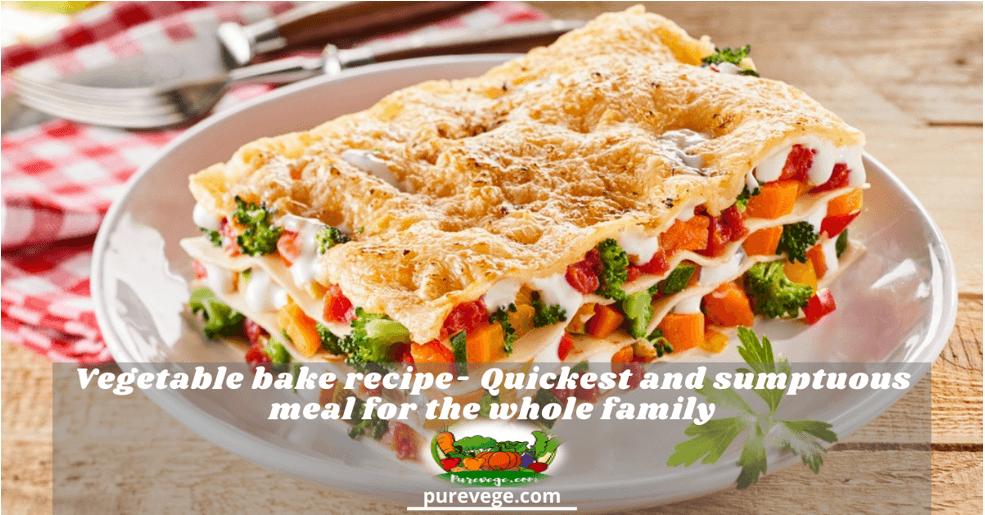 vegetable bake recipe